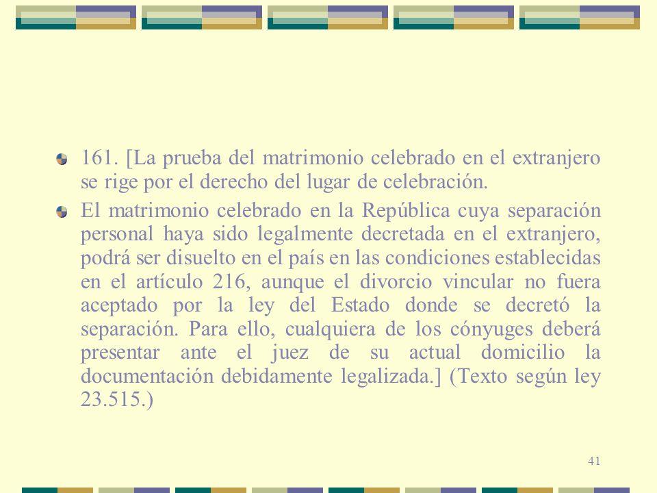 161. [La prueba del matrimonio celebrado en el extranjero se rige por el derecho del lugar de celebración.
